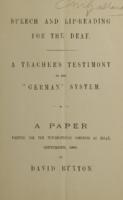 "Speech and lip-reading for the deaf. : a teacher's testimony to the ""German"" system, a paper written for the International Congress at Milan, September, 1880"