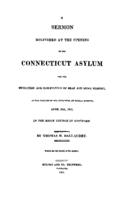 A sermon delivered at the opening of the Connecticut Asylum for the Education and Instruction of Deaf and Dumb Persons : at the request of the directors, on Sunday evening, April 20th, 1817, in the Brick Church in Hartford