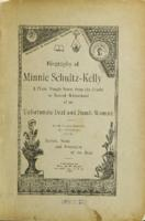 Biography of Minnie Schultz-Kelly : a plain, simple story from the cradle to second widowhood of an unfortunate deaf and dumb woman, in which some remarks are interwoven on the nature, state, and education of the deaf.