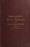 "Representative deaf persons of the United States of America--containing--portraits and character sketches of educated deaf persons (Commonly called ""Deaf-Mutes"")--who are--engaged in various occupations."
