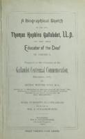 A biographical sketch of the Rev. Thomas Hopkins Gallaudet, LL.D., the first great educator of the deaf in America : prepared on the occasion of the Gallaudet Centennial Commemoration, December, 1887
