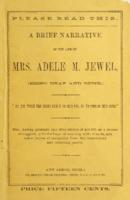 A brief narrative of the life of Mrs. Adele M. Jewel, (being deaf and dumb.)